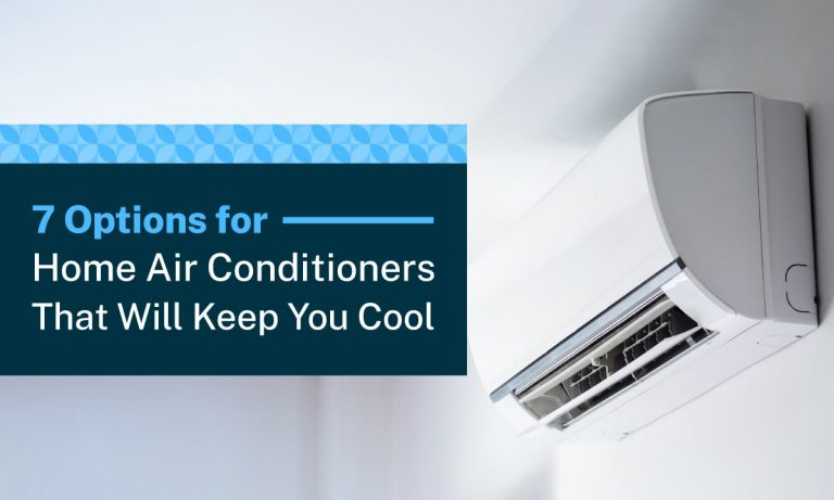 7 options for home air conditioners that will keep you cool