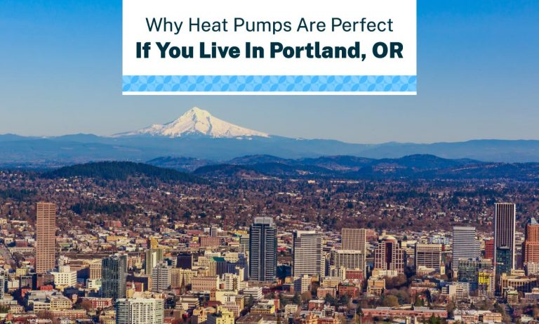 why heat pumps are perfect if you live in portland oregon