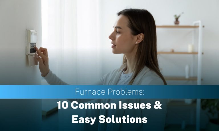 furnace problems 10 common issues and easy solutions